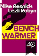 """Benchwarmer"" (""Il Pan Chinaro"" [Italian] ""O Reserva"" [Portuguese]) by Mike Resnick & Lezli Robyn, sold to 40K BOOKS, to appear in English, Italian and Portuguese, in ebook format. Translated by Luigi Petruzzelli (Italian) and Flávia Côrtes (Portuguese). (Italy, July 2010)"