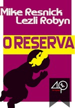 """Benchwarmer"" ( ""O Reserva"" [Portuguese]) by Mike Resnick & Lezli Robyn, sold to 40K BOOKS, to appear in English, Italian and Portuguese, in ebook format. Translated by Flávia Côrtes (Portuguese). (Italy, July 2010)"