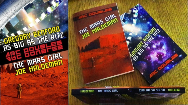 Arc Double: THE MARS GIRL by Joe Haldeman & AS BIG AS THE RITZ by Gregory Benford