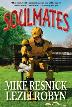 SOULMATES, by Mike Resnick & Lezli Robyn, Published by Phoenix Pick. Cover by Juan Miguel Aguilera. (United States, August 2016)